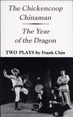 The Chickencoop Chinaman   And  The Year of the Dragon PDF