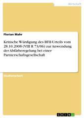 Kritische Würdigung des BFH-Urteils vom 28.10.2008 (VIII R 73/06) zur Anwendung der Abfärberegelung bei einer Partnerschaftsgesellschaft