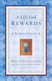 A Life God Rewards Bible Study