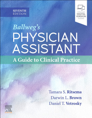 Ballweg s Physician Assistant  A Guide to Clinical Practice   E Book