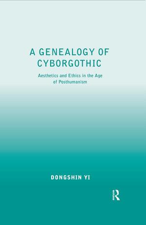 A Genealogy of Cyborgothic