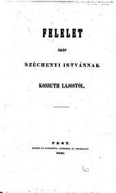 Felelet grof Szechenyi Istvannak. (Antwort an Graf Stephan Szechenyi.) (hung.)