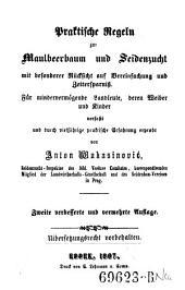 Praktische Regeln zur Maulbeerbaum und Seidenzucht mit besonderer Rücksicht auf Vereinfachung und Zeitersparniß. 2. verm. Aufl