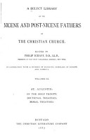 A Select Library of the Nicene and Post Nicene Fathers of the Christian Church  St  Augustin  On the Holy Trinity  Doctrinal treatises  Moral treatises PDF