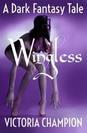 Wingless: A Dark Fantasy Tale