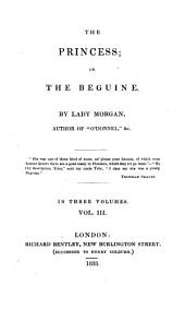 The Princess: Or, The Beguine, Volume 3