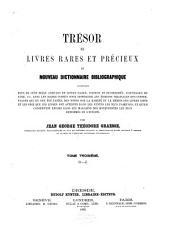 Trésor de livres rares et précieux; ou, Nouveau dictionnaire bibliographique ...