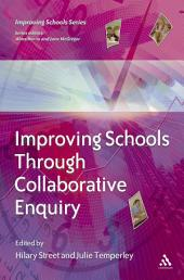 Improving Schools Through Collaborative Enquiry
