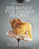 Eating Light - Breakfast for Dinner Recipes