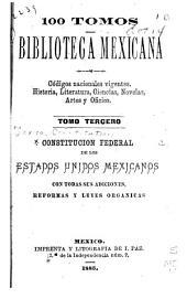 Constitución federal de los Estados unidos mexicanos: con todas sus adiciones, reformas y leyes organicas