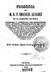 Prosodia del M.R.P. Emanuel Alvarez ...