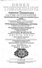 Codex Theodosianus, cum perpetuis commentariis Jacobi Gothofredi, ...Opus posthumum ...recognitum ...opera et studio Antoni Marcilii...