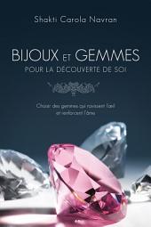 Bijoux et gemmes pour la découverte de soi: Choisir des gemmes qui ravissent l'oeil et renforcent l'âme