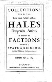 Collections out of the late Lord Chief Justice Hale's [translation of Cornelius Nepos's] Pomponius Atticus. In reference to factions that arise in a state or kingdom; and the mischievous consequences thereof