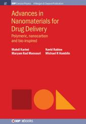 Advances in Nanomaterials for Drug Delivery: Polymeric, Nanocarbon, and Bio-inspired