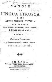 Saggio di lingua etrusca: e di altre antiche d'Italia, per servire alla storia de' popeli, delle lingua, e delle belle arti
