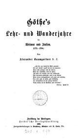 Göthe's Lehr- und Wanderjahre in Weimar und Italien: 1775-1790