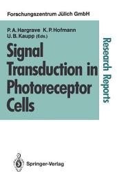 Signal Transduction in Photoreceptor Cells: Proceedings of an International Workshop Held at the Research Centre Jülich, Jülich, Fed. Rep. of Germany, 8–11 August 1990