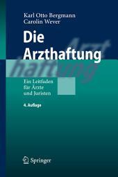 Die Arzthaftung: Ein Leitfaden für Ärzte und Juristen, Ausgabe 4