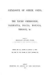 Catalogue of Greek Coins: The Tauric Chersonese, Sarmatia, Dacia, Moesia, Thrace &c, Volume 3