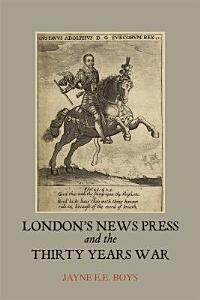 London s News Press and the Thirty Years War PDF