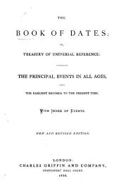 The Book Of Dates  Or  Treasury Of Universal Reference      New And Revised Edition