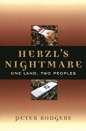 Herzl's Nightmare: One Land, Two Peoples