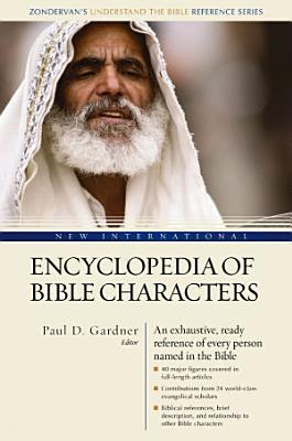 New International Encyclopedia of Bible Characters