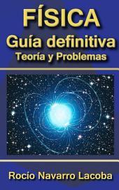 La guía definitiva de física - Teoría y ejercicios