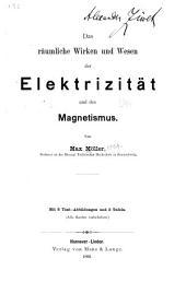 Das räumliche Wirken und Wesen der Elektrizität und des Magnetismus