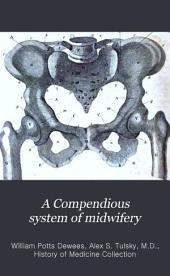 A Compendious system of midwifery