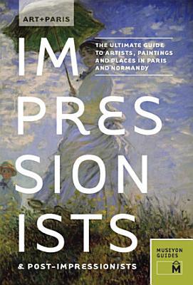 Art   Paris Impressionists   Post Impressionists PDF