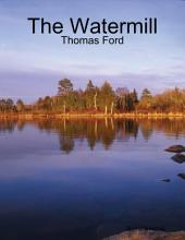 The Watermill - Thomas Ford