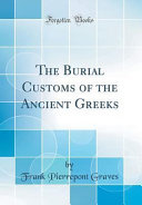 The Burial Customs of the Ancient Greeks (Classic Reprint)