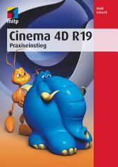 Cinema 4D R19: Praxiseinstieg