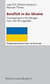 Beruflich in der Ukraine: Trainingsprogramm für Manager, Fach- und Führungskräfte