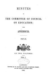 Minutes of the Committee of Council on Education Correspondence, Financial Statements, Etc., and Reports by Her Majesty's Inspectors of Schools: Volume 1