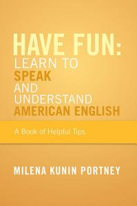 Have Fun  Learn To Speak and Understand American English PDF