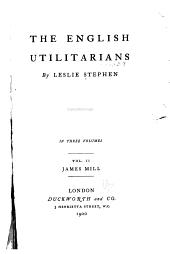 The English Utilitarians: Volume 2