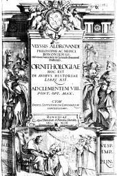 Vlyssis Aldrouandi ... Ornithologiae hoc est de Auibus historiae libri XII ...