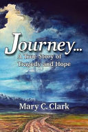 Journey . . . a True Story of Tragedy and Hope