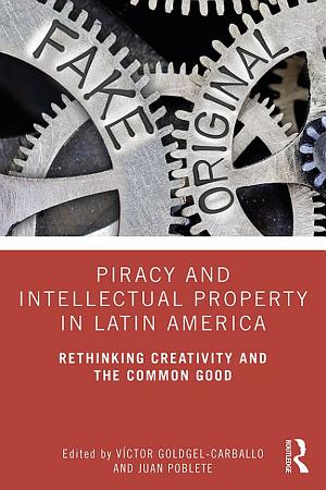 Piracy and Intellectual Property in Latin America PDF