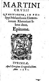 Quaestiones in Phil. Melanthonis Elementorum Rhetorices: lib. 2 : Epitome