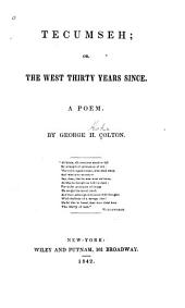 Tecumseh, Or, The West Thirty Years Since: A Poem