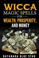 Wicca Magic Spells for Wealth  Prosperity and Money PDF