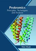 Proteomics  Principles  Techniques and Analysis PDF