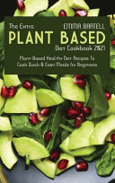 The Extra Plant-Based Diet Cookbook 2021
