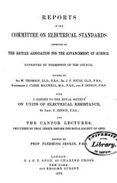 Reports of the Committee on Electrical Standards Appointed by the British Association for the Advancement of Science