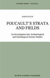 Foucault's Strata and Fields: An Investigation into Archaeological and Genealogical Science Studies