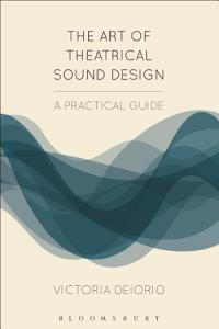 The Art of Theatrical Sound Design Book